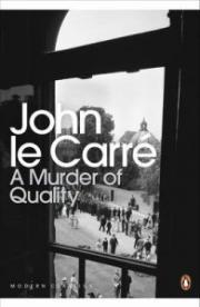 A Murder of Quality. John Le Carr