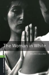 The woman in white. Oxford bookworms library. Livello 6. Con CD Audio