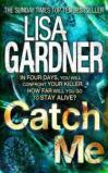 Catch Me. Lisa Gardner