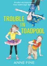 Trouble in Toadpool. Anne Fine