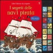 I segreti delle navi pirata. Ediz. illustrata