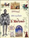 Il Medioevo. Con adesivi
