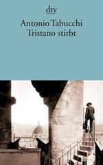Tristano stirbt: Ein Leben