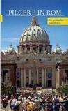 Pilger in Rom: Ein Spiritueller Kunstfuhrer