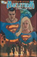 Superman Supergirl. Maelstrom