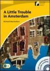 A Little trouble in Amsterdam. Con CD Audio. Con CD-ROM