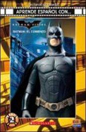 Aprende espanol con... Batman, el comienzo. Livello 2. Con CD Audio