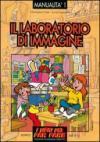 Il laboratorio di immagine. Esperienze di educazione con le immagini