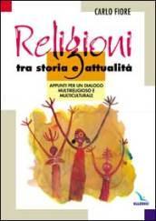 Religioni tra storia e attualità. Appunti per un dialogo multireligioso e multiculturale