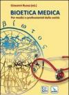 Bioetica medica. Per medici e professionisti della sanità