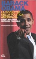 Barack Obama. La rockstar della politica americana