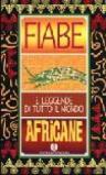 Fiabe africane. Fiabe e leggende di tutto il mondo