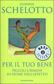 Per il tuo bene: Piccoli crimini in nome dell'affetto (Oscar bestsellers Vol. 1220)