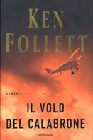 L- IL VOLO DEL CALABRONE - KEN FOLLETT - MONDADORI --- 2003 - CS - ZCS292