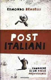 Post italiani. Cronache di un paese provvisorio