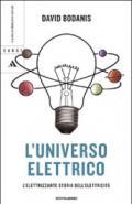 L'universo elettrico. L'elettrizzante storia dell'elettricità