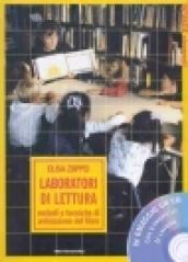 Laboratori di lettura. Metodi e tecniche di animazione del libro. Con CD-ROM