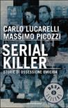 Serial killer. Storie di ossessione omicida