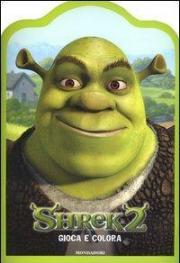 Shrek 2. Gioca e colora