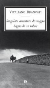 Singolare avventura di un viaggio-Sogno di un valzer