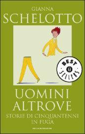 Uomini altrove: Storie di cinquantenni in fuga (Oscar bestsellers Vol. 1510)