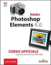 Photoshop Elements 4. Corso ufficiale. Con CD-ROM