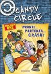 Pronti... partenza... crash! Candy Circle. 1.