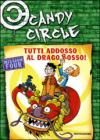 Tutti addosso al drago rosso! Candy Circle. 4.