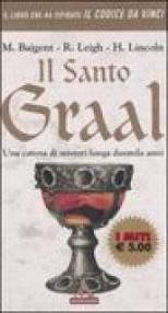 Il Santo Graal. Una catena di misteri lunga duemila anni