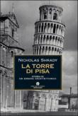 La Torre di Pisa. Storia di un errore architettonico