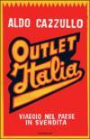 Outlet Italia. Viaggio nel paese in svendita