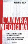 L'amara medicina. Come la sanità italiana ha sbagliato strada