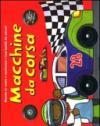 Macchine da corsa. Ediz. illustrata. Con gadget