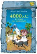 4000 a. C. in fuga nel Neolitico