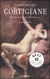 Cortigiane: Diciotto donne fatali dell'Ottocento (Oscar bestsellers Vol. 1999)