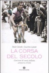 La corsa del secolo. Cent'anni di storia italiana attraverso il Giro