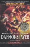 Daemonslayer (Lo sventrademoni). Gotrek & Felix. Warhammer: 3