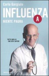 Influenza A. Niente paura
