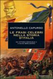 Le frasi celebri nella storia d'Italia. Da Vittorio Emanuele II a Silvio Berlusconi