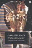 Tutankhamon. Il ragazzo dietro la maschera