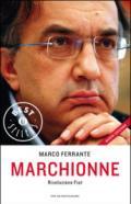 Marchionne. Rivoluzione Fiat
