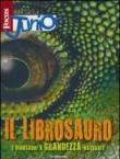 Focus Junior. Il librosauro. I diosauri a grandezza naturale. Ediz. illustrata