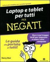 Laptop e tablet per tutti. Per negati