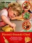 Piccoli grandi chef. Sale & Pepe Kids. Ediz. illustrata