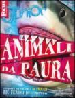 Focus Junior. Animali da paura. Conosci da vicino i 50 animali più feroci del mondo