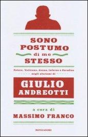 Sono postumo di me stesso: Potere, Vaticano, donne, Inferno e Paradiso negli aforismi di Giulio Andreotti (Ingrandimenti)
