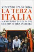 La terza Italia. Manifesto di un Paese che non si tira indietro