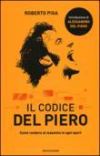 Il codice Del Piero. Come rendere al massimo in ogni sport