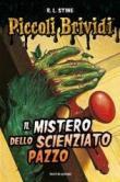 Piccoli Brividi - Il mistero dello scienzato pazzo