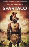 Spartaco il gladiatore. Il romanzo di Roma: 3